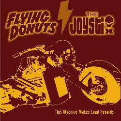 FLYING DONUTS / THE JOYSTIX : This machine makes loud records [Kicking003]
