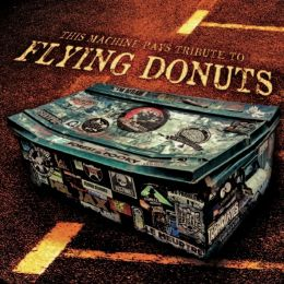 THIS MACHINE PAYS TRIBUTE TO FLYING DONUTS [Kicking087]