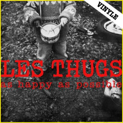 LES THUGS : As happy as possible