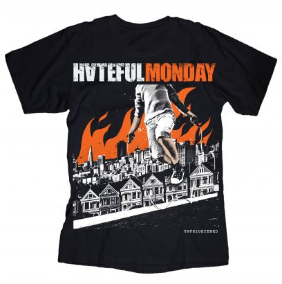 T-shirt HATEFUL MONDAY : Unfrightened