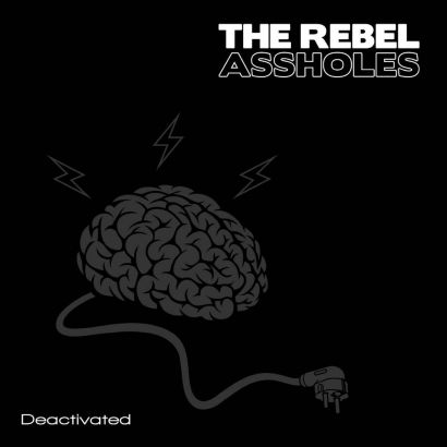 THE REBEL ASSHOLES : Deactivated