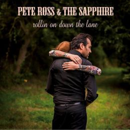 PETE ROSS AND THE SAPPHIRE : Rollin on down the lane