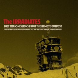 THE IRRADIATES : Lost Transmissions from the Remote Outpost