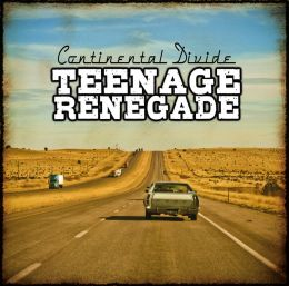 TEENAGE RENEGADE : Continental divide