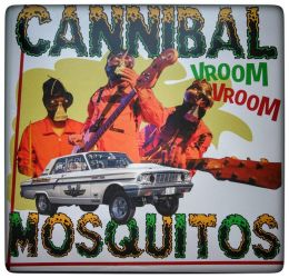 CANNIBAL MOSQUITOS : Vroom Vroom