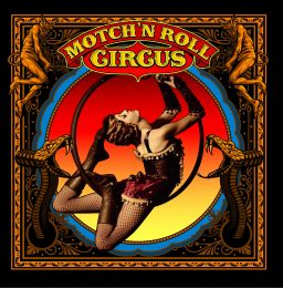 MOTCH'n ROLL CIRCUS