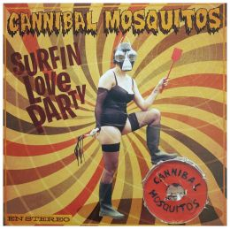 CANNIBAL MOSQUITOS : Surfin Love Party