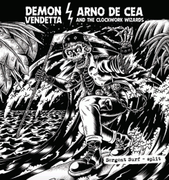 DEMON VENDETTA / ARNO DE CEA AND THE CLOCKWORK WIZARDS : Sergent Surf