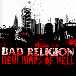 BAD RELIGION : New maps of Hell