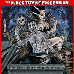 THE BLACK ZOMBIE PROCESSION : We have dirt under our nails from digging this hole we're in