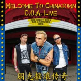 D.O.A. : Welcome to Chinatown (Live in Vancouver)