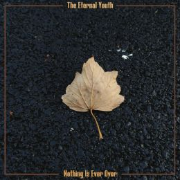 The ETERNAL YOUTH : Nothing is ever over