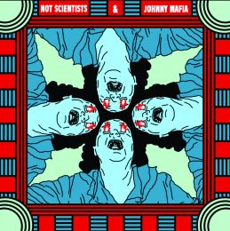 NOT SCIENTISTS / JOHNNY MAFIA : Split EP