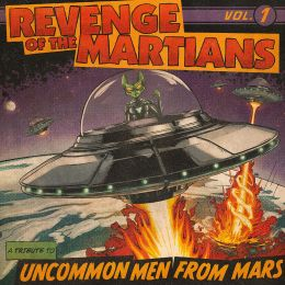 REVENGE OF THE MARTIANS : A tribute to UNCOMMONMENFROMMARS Vol. 1